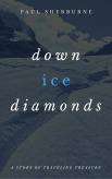 Down Ice Diamonds by Paul Sherburne